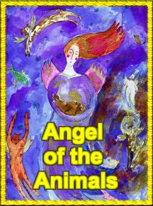 Angel Of the Animals.  Angel Essence by Hazel Raven