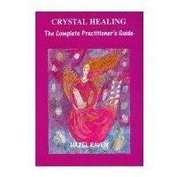 Crystal The complete Practitioner guide BY HAZEL RAVEN